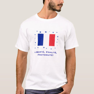 Liberté, Egalité, Fraternité! T-Shirt