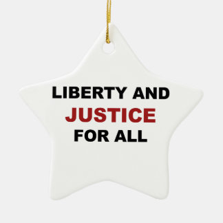 Liberty and JUSTICE for All Ceramic Star Ornament