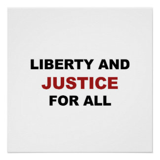 Liberty and JUSTICE for All Perfect Poster
