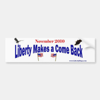 Liberty Makes a Come Back Bumper Sticker