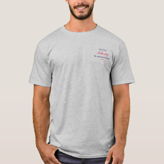 Liberty, The American Revolution T-Shirt