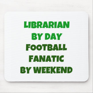 Librarian by Day Football Fanatic by Weekend Mouse Pad