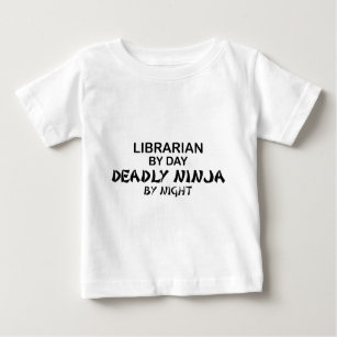 a2f418cc9b Librarian Deadly Ninja by Night Baby T-Shirt