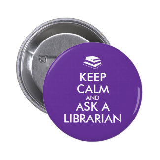 Librarian Gifts Keep Calm Ask a Librarian Custom 2 Inch Round Button