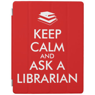 Librarian Gifts Keep Calm Ask a Librarian Custom iPad Cover