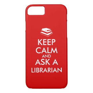Librarian Gifts Keep Calm Ask a Librarian Custom iPhone 7 Case