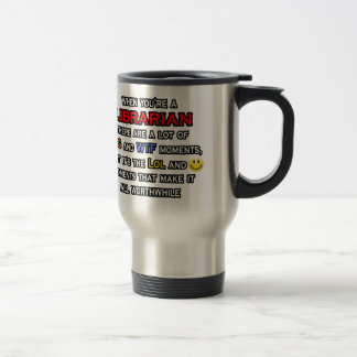 Librarian ... OMG WTF LOL Travel Mug