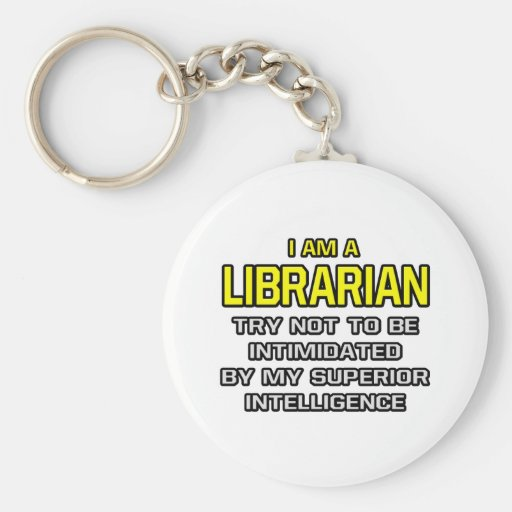 Librarian...Superior Intelligence Key Chain