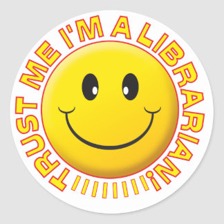 Librarian Trust Me Smiley Classic Round Sticker