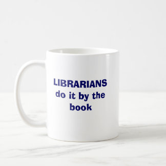 Librarians do it by the book coffee mug