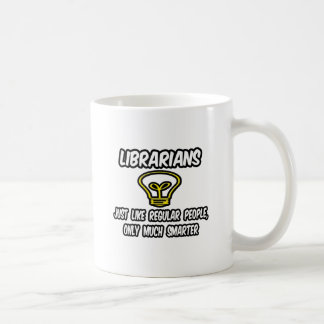 Librarians...Regular People, Only Smarter Coffee Mug
