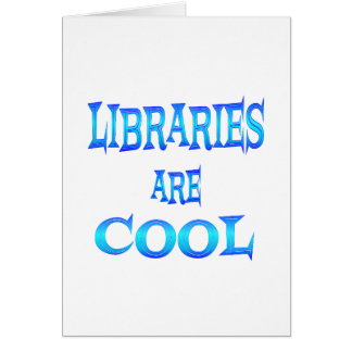 Libraries are Cool Card