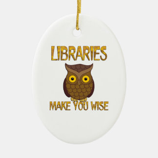 Libraries Make You Wise Ceramic Oval Ornament