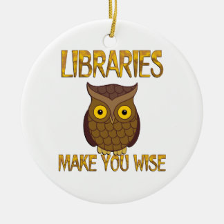 Libraries Make You Wise Round Ceramic Ornament
