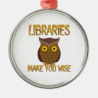 Libraries Make You Wise Silver-Colored Round Ornament