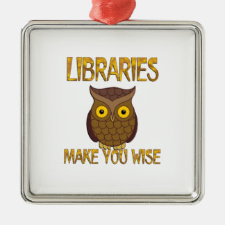 Libraries Make You Wise Silver-Colored Square Ornament