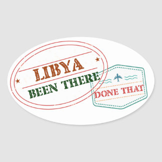 Libya Been There Done That Oval Sticker