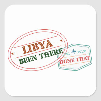 Libya Been There Done That Square Sticker