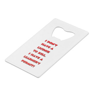 License to kill text credit card bottle opener