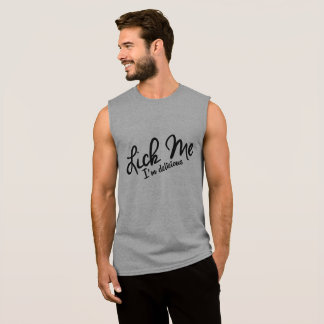 LICK ME, I'M DELICIOUS. SLEEVELESS SHIRT