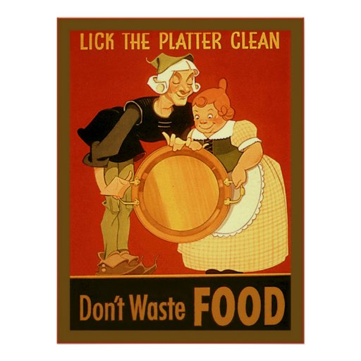 Lick the Platter Clean ~ Vintage WW2 Poster