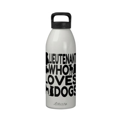 Lieutenant Who Loves Dogs Reusable Water Bottles