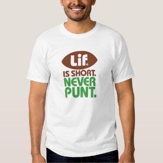 Lif. Is Short. Never punt. T-shirt