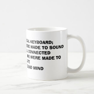 LIFE: A GIANT MUSICAL KEYBOARD;WE'RE ALL NOTES,... COFFEE MUG