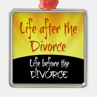 Life After the Divorce Metal Ornament