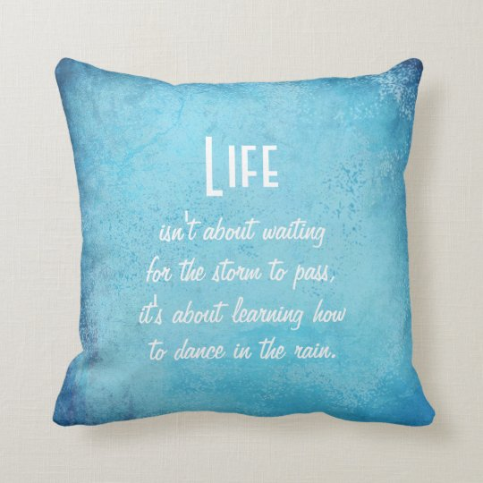Life and Dance in the Rain Quote Throw Pillow