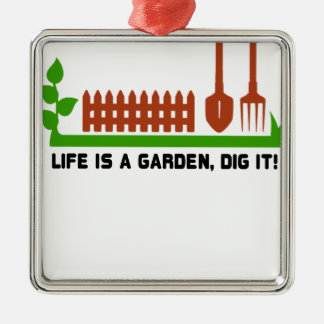 Life and Garden dig it Metal Ornament