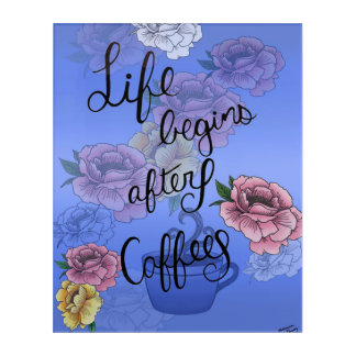 Life Begins After Coffee Acrylic Wall Art