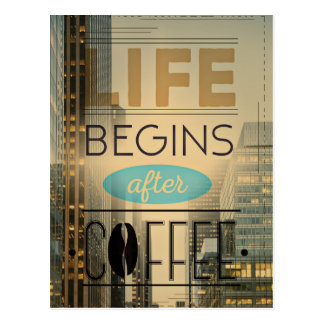 Life Begins After Coffee Caffeine Addict Postcard
