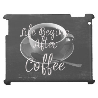 Life Begins After Coffee Cover For The iPad 2 3 4