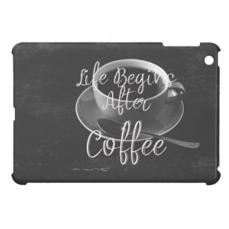 Life Begins After Coffee Cover For The iPad Mini