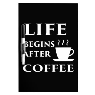 Life Begins After Coffee Dry Erase Whiteboard