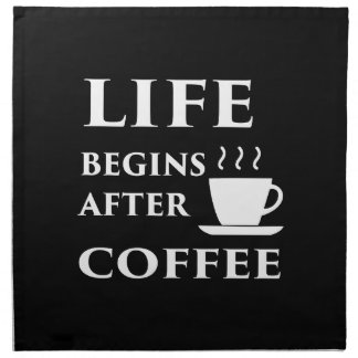 Life Begins After Coffee Napkin