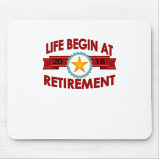 Life Begins At 2018 retirement FUNNY T-Shirt . Mouse Pad