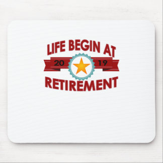 Life Begins At 2019 retirement FUNNY T-Shirt . Mouse Pad