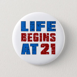 Life Begins At 21 2 Inch Round Button