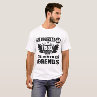 LIFE BEGINS AT 34 THE BIRTH OF LEGENDS 1983 T-Shirt