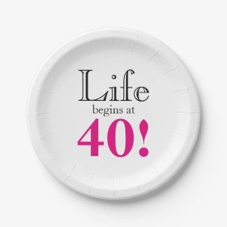 Life begins at 40 paper plate