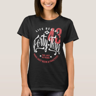 Life Begins at 43 | 43rd Birthday T-Shirt