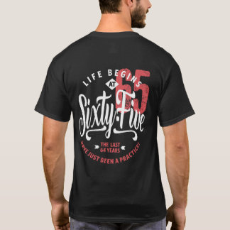 Life Begins at 65 | 65th Birthday T-Shirt
