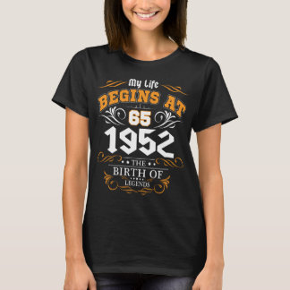 Life begins at 65th perfect gift for women T-Shirt