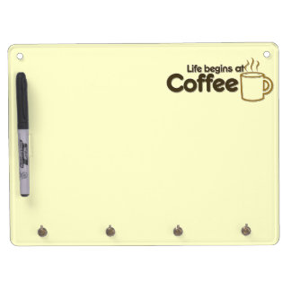 Life begins at Coffee Dry Erase Board With Keychain Holder