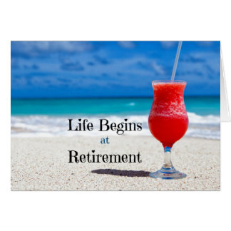 Life Begins at Retirement, frosty drink on beach Card