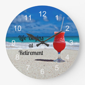 Life Begins at Retirement, frosty drink on beach Large Clock