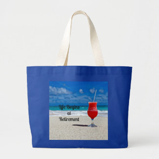 Life Begins at Retirement - Frosty Drink on Beach Large Tote Bag