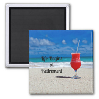 Life Begins at Retirement--Frosty Drink on Beach Square Magnet